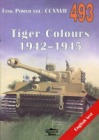 493 Tiger Colours 1942-1945 Tank Power vol. CCXXVII
