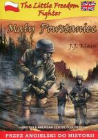 Mały powstaniec / The Little Freedom Fighter